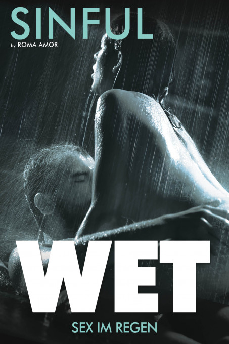 Wet - Sex im Regen
