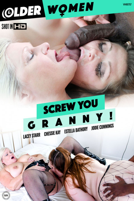 Screw You Granny!