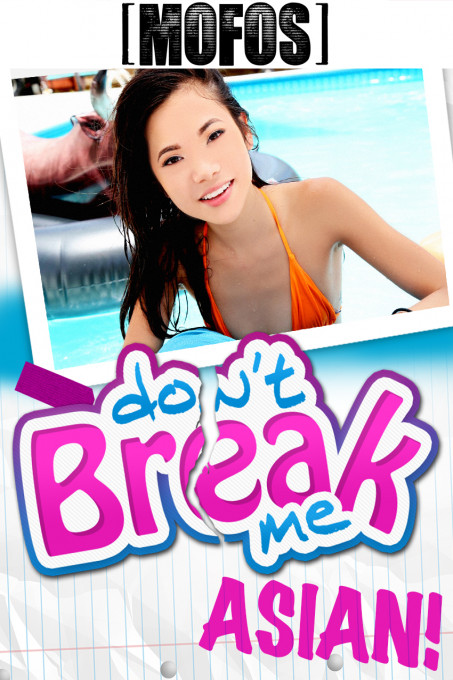 Don't Break Me: Asian!