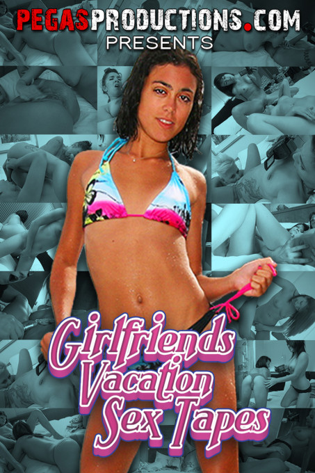 Girlfriends Vacation Sex Tapes