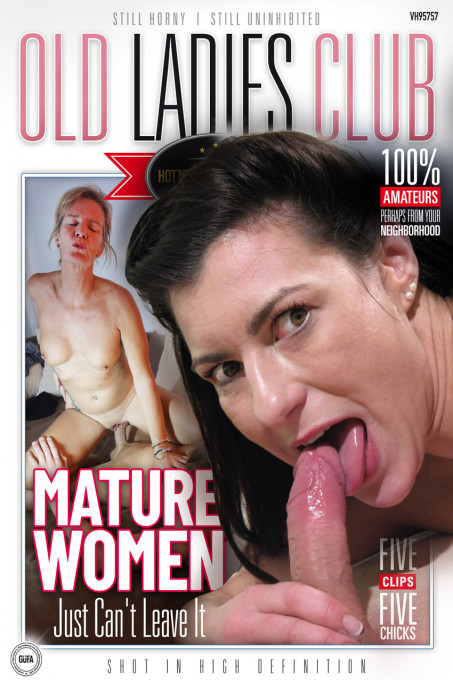Mature Women just can't leave it