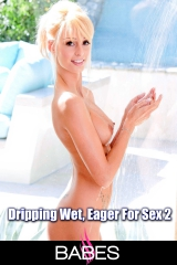 Dripping Wet, Eager For Sex 2